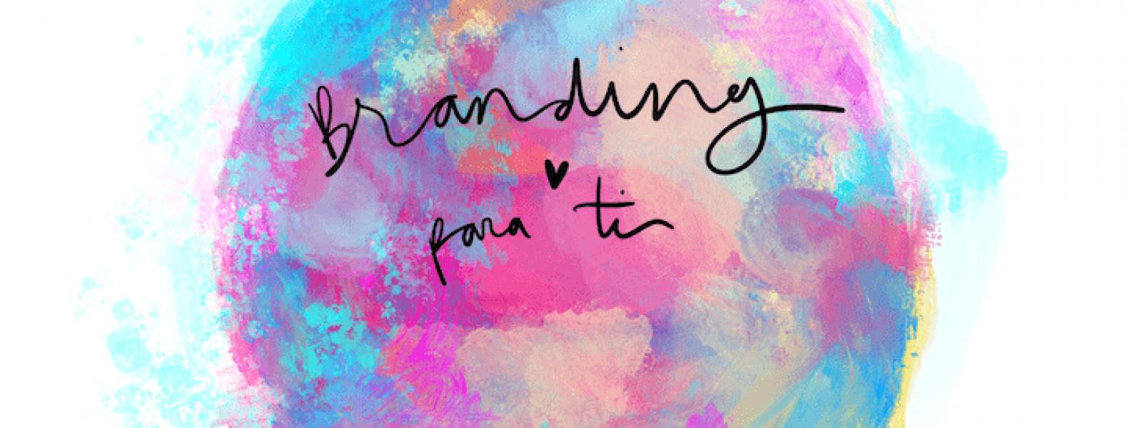 Branding: qué es, cuál es su importancia y cómo puedo ayudar a tu marca a través del branding